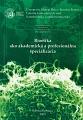 Bioetika ako akademická a profesionálna špecializácia.