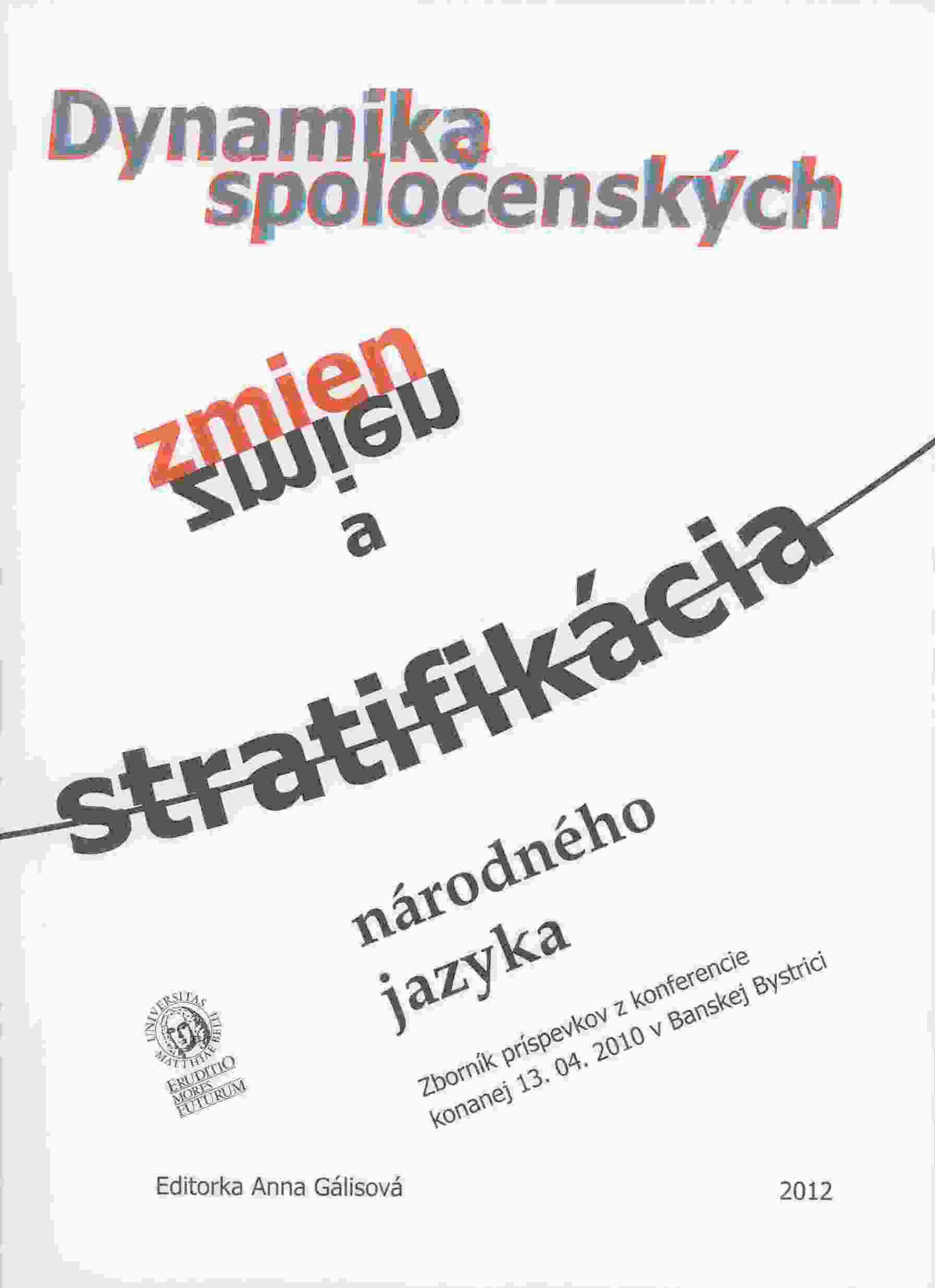 Dynamika spoločenských zmien a stratifikácia národného jazyka