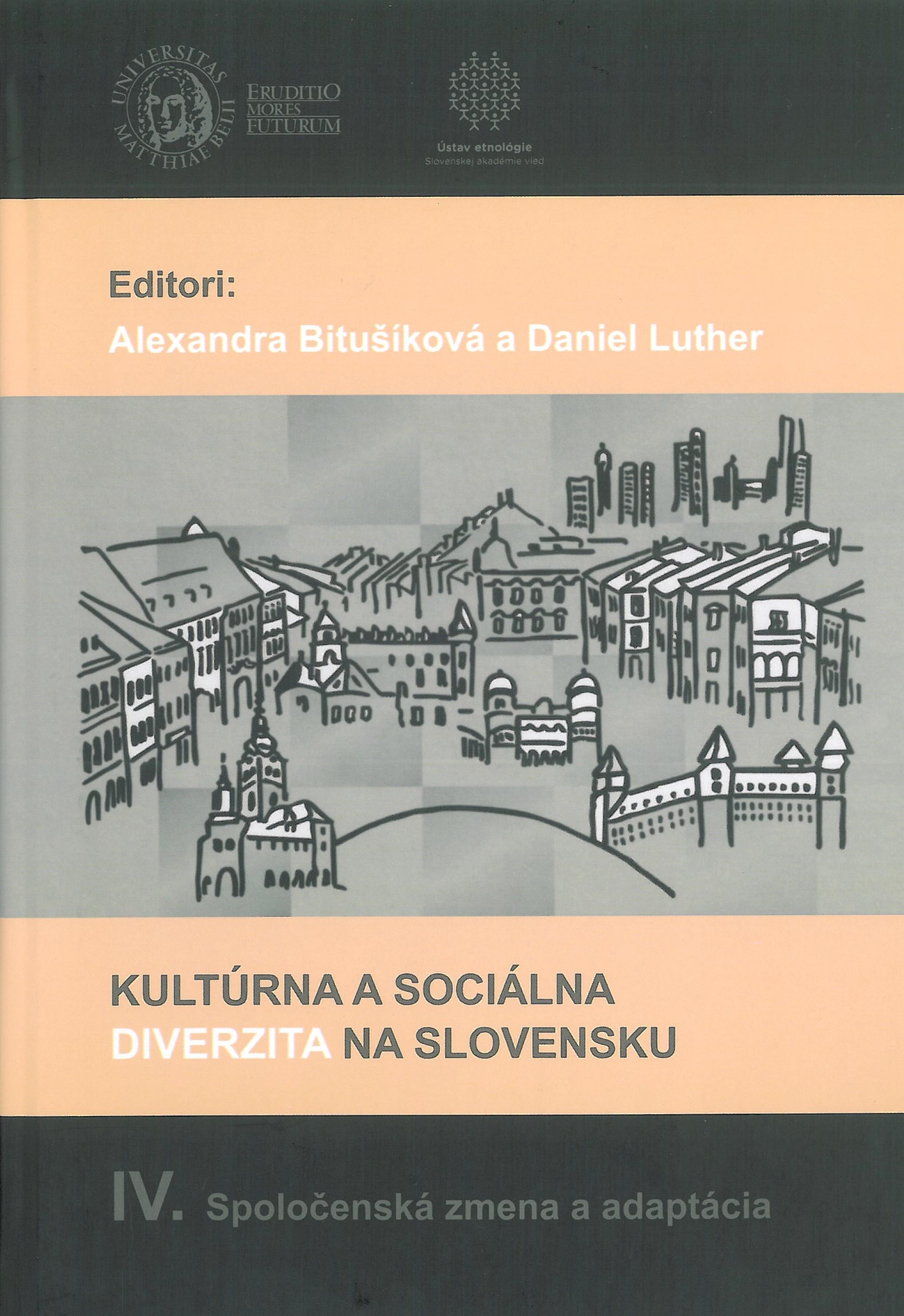 Kultúrna a sociálna diverzita na Slovensku IV SPOLOČENSKÁ ZMENA A ADAPTÁCIA
