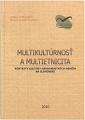 Multikultúrnosť a multietnicita. Kontexty kultúry národnostných menšín na Slovensku.