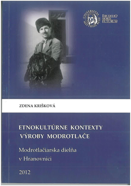 Etnokultúrne kontexty výroby modrotlače. Modrotlačiarska dielňa v Hranovnici.