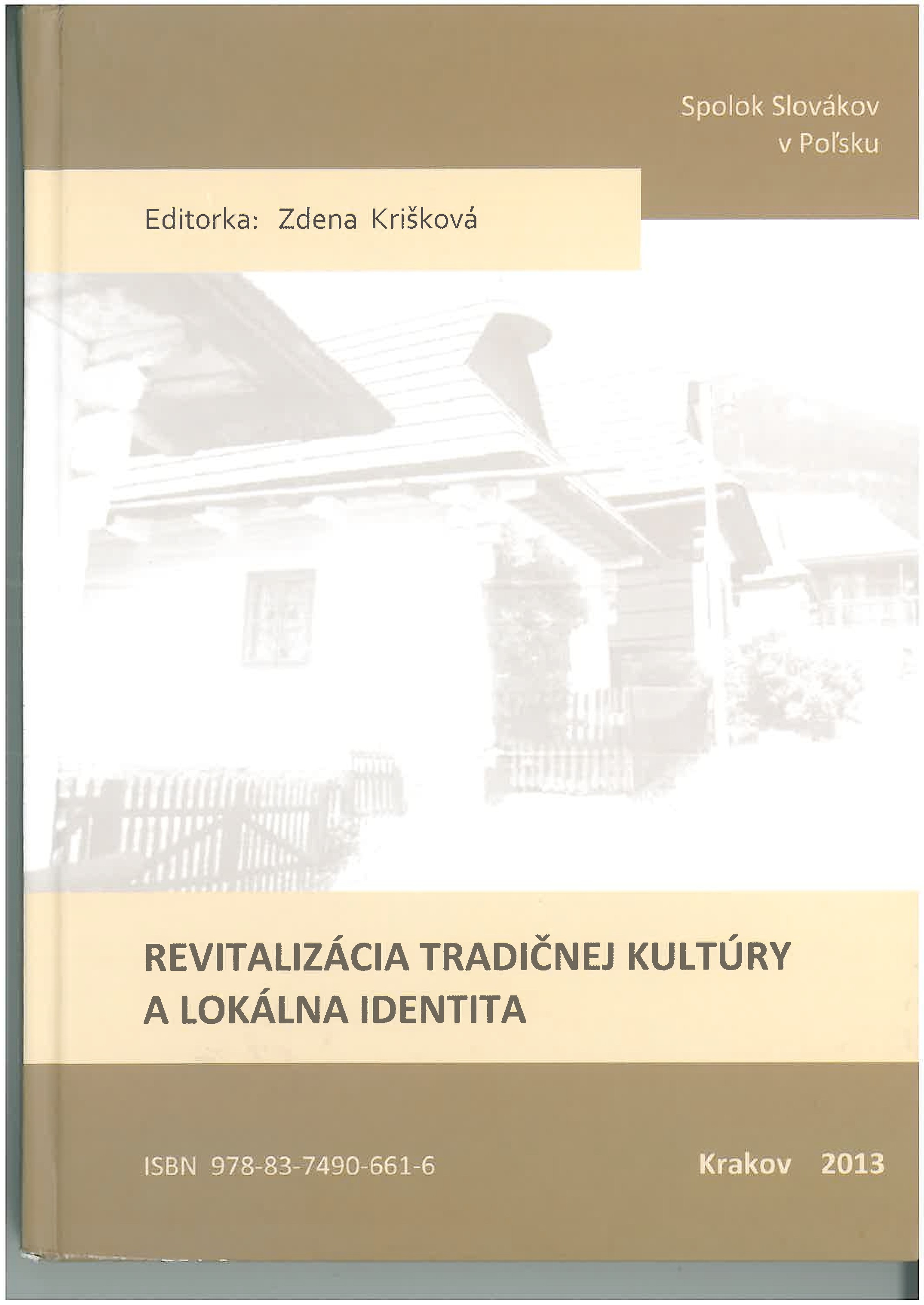 Revitalizácia tradičnej kultúry a lokálna identita. Revitalisation of Traditional Culture and Local Identity.