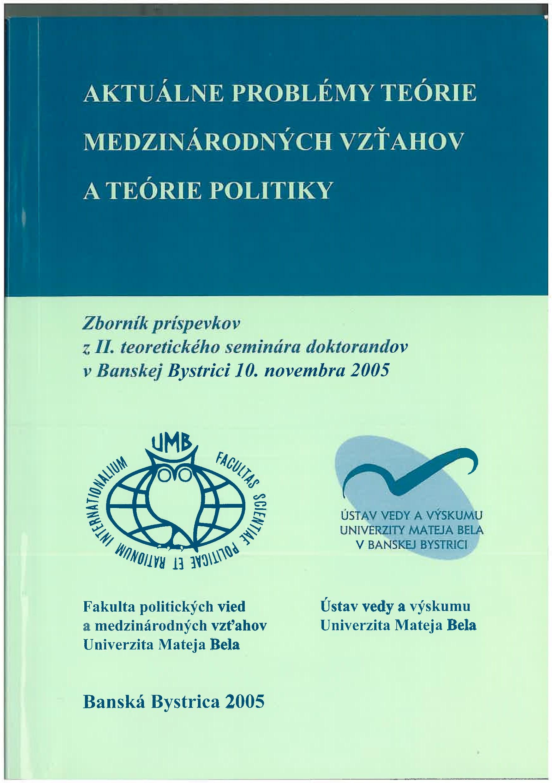 Aktuálne problémy teórie medzinárodných vzťahov a teórie politiky.