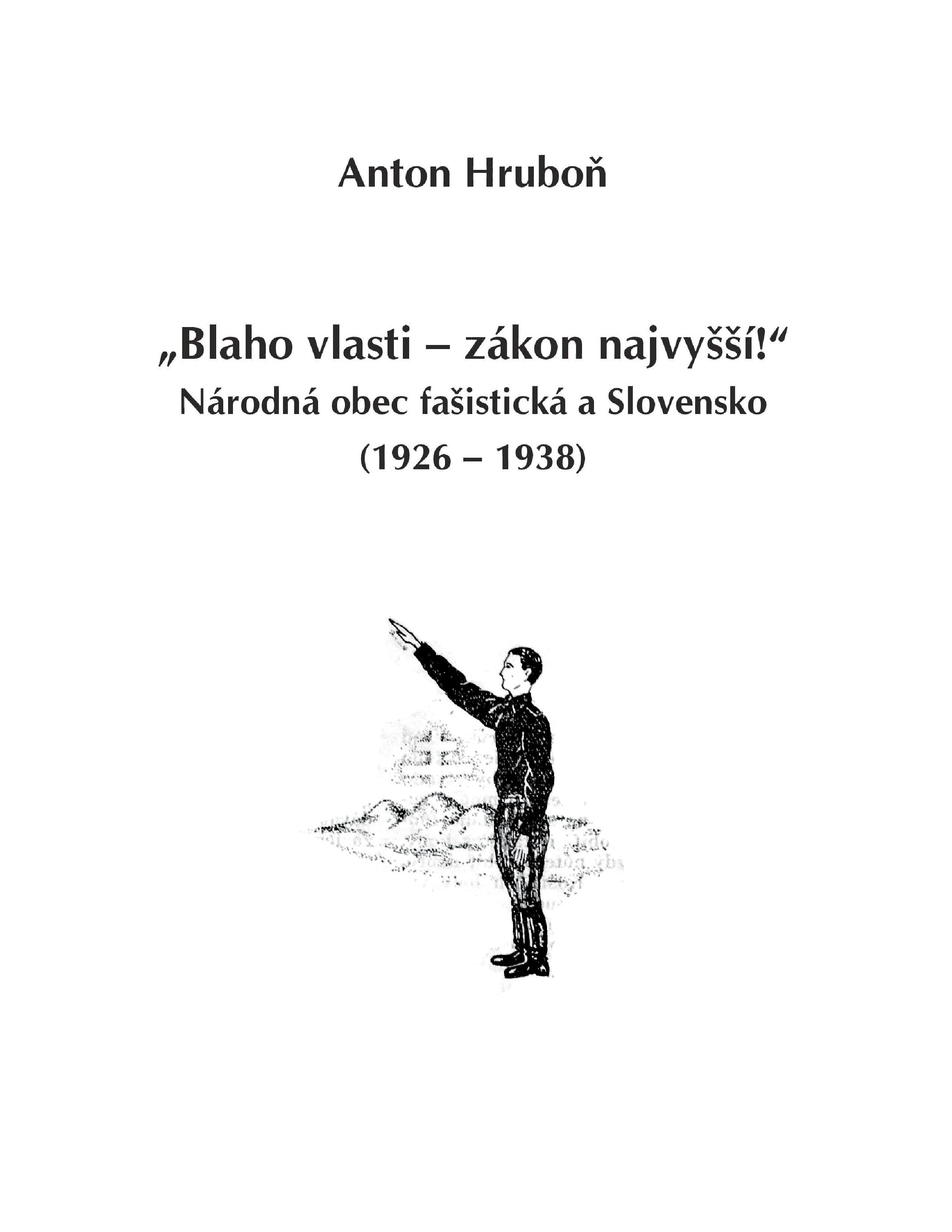"""""""Blaho vlasti – zákon najvyšší!"""" Národná obec fašistická a Slovensko (1926 – 1938)"""
