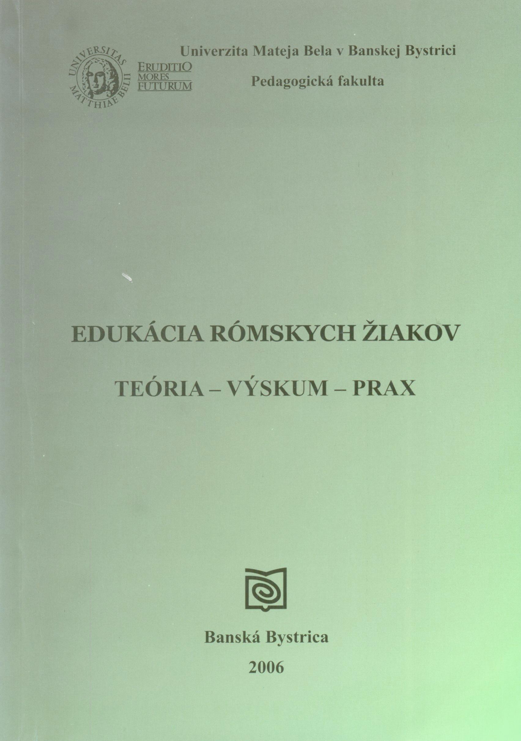 Edukácia rómskych žiakov. Teória - výskum - prax