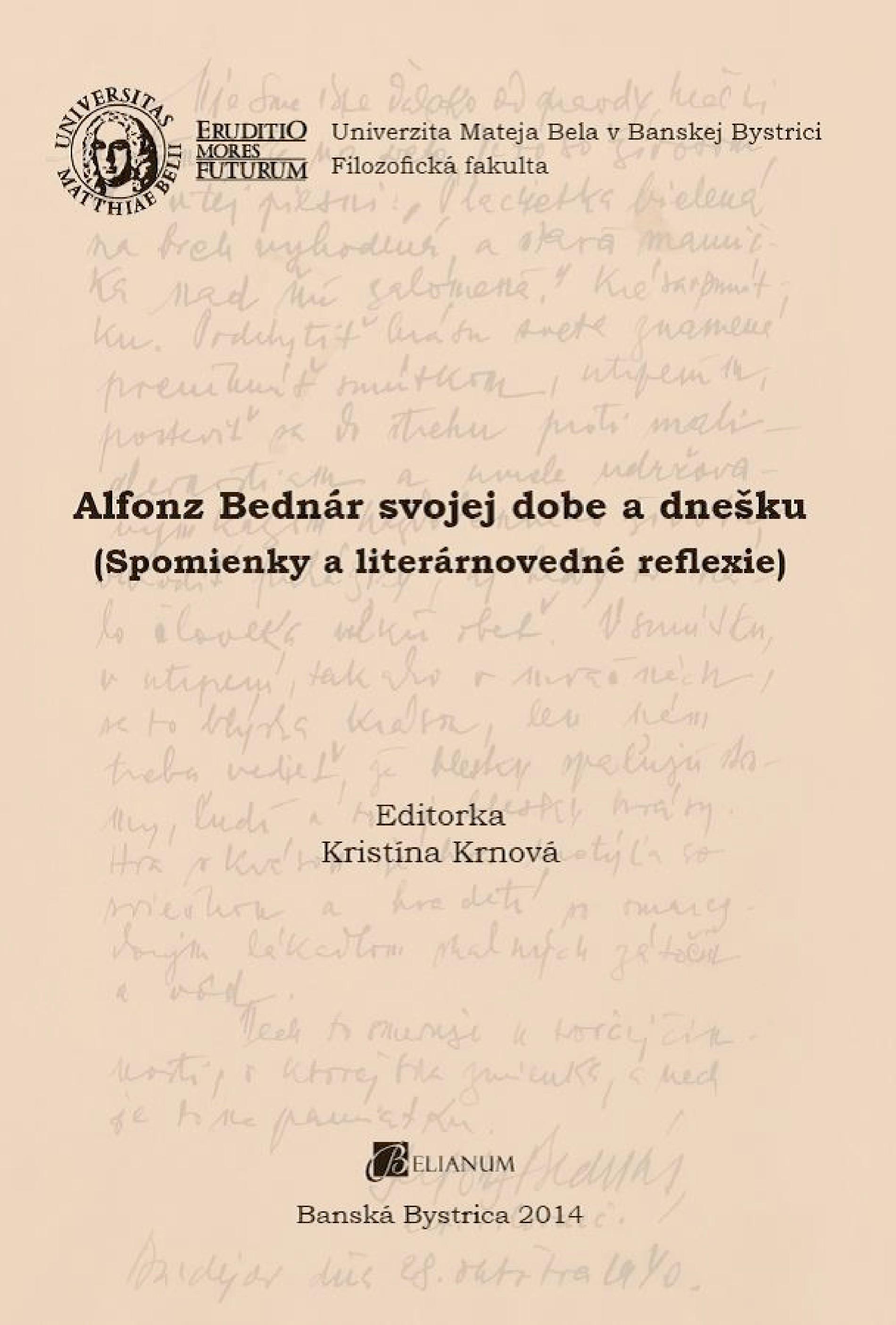 Alfonz Bednár svojej dobe a dnešku (Spomienky a literárnovedné reflexie)