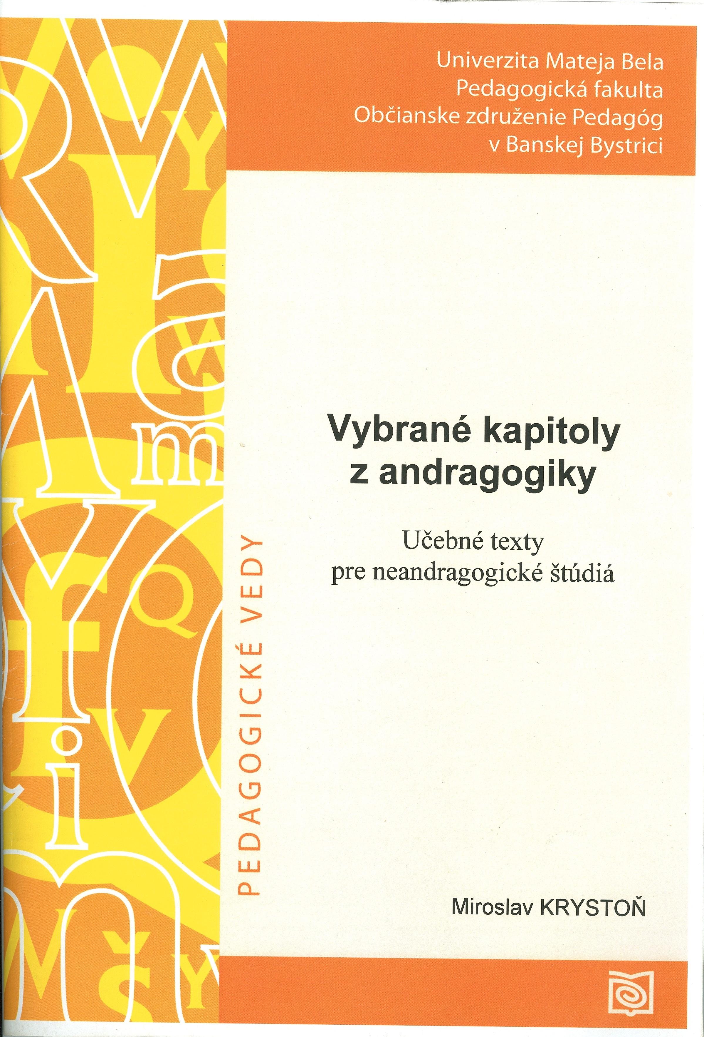 Vybrané kapitoly z andragogiky. Učebné texty pre neandragogické štúdiá.