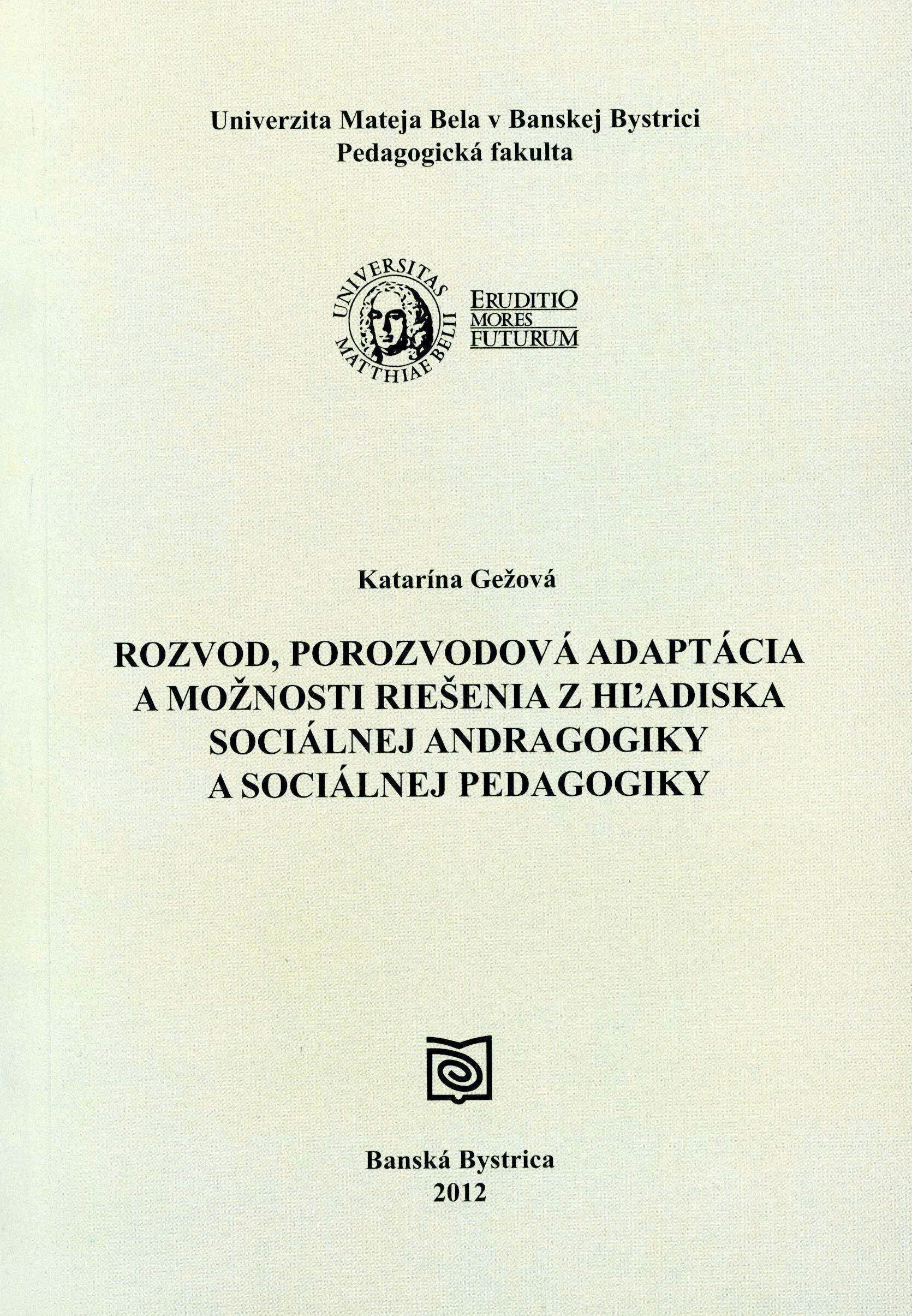 Rozvod, porozvodová adaptácia a možnosti riešenia z hľadiska sociálnej andragogiky a sociálnej pedagogiky
