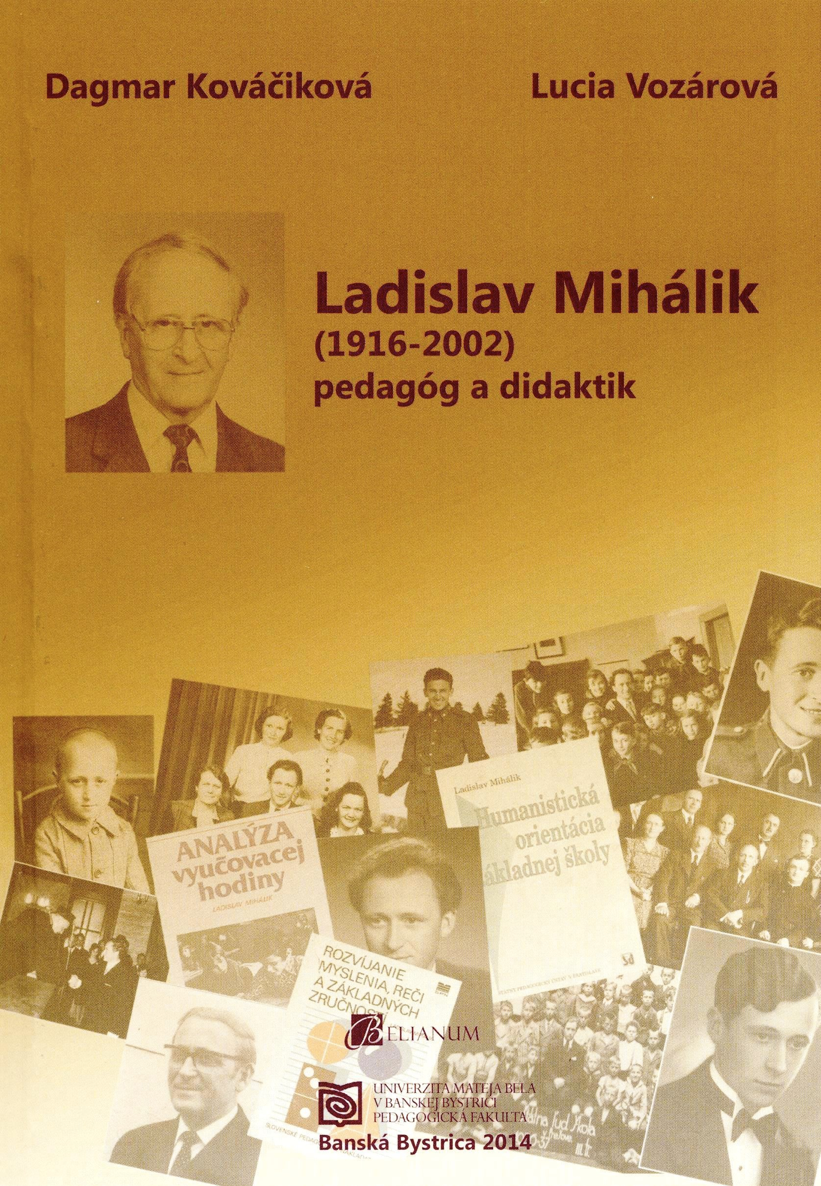 Ladislav Mihálik (1916 - 2002) pedagóg a didaktik