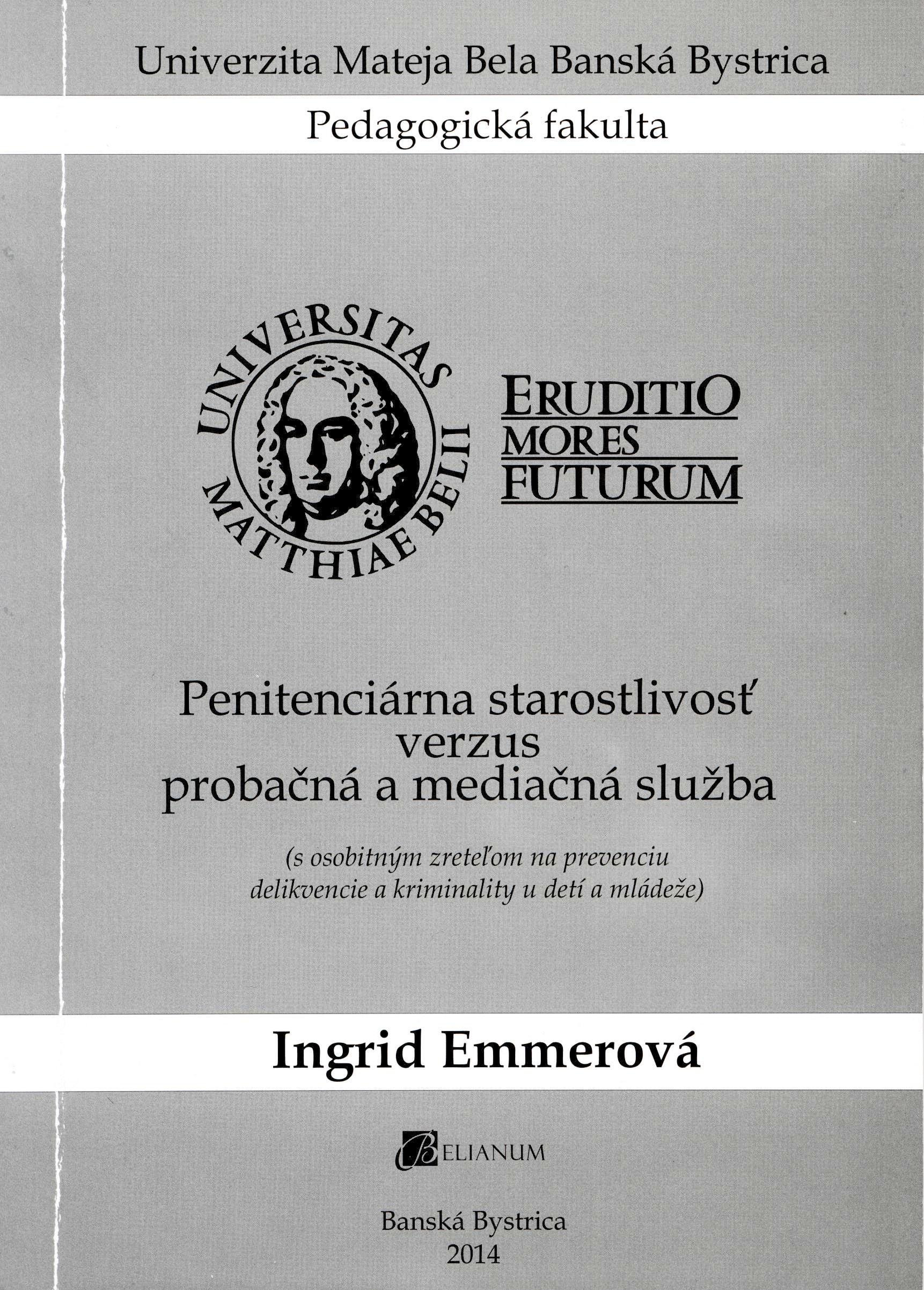 Penitenciárna starostlivosť verzus probačná a mediačná služba (s osobitným zreteľom na prevenciu delikvencie a kriminality u detí a mládeže)