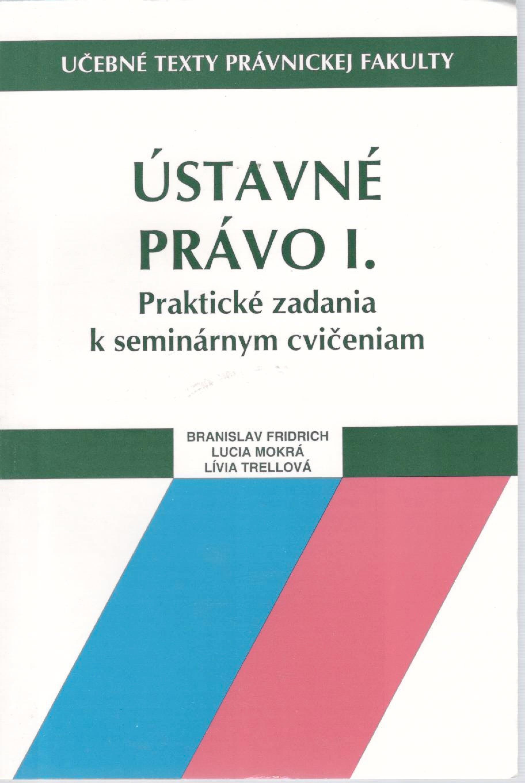 Ústavné právo I. – Praktické zadania k seminárnym cvičeniam