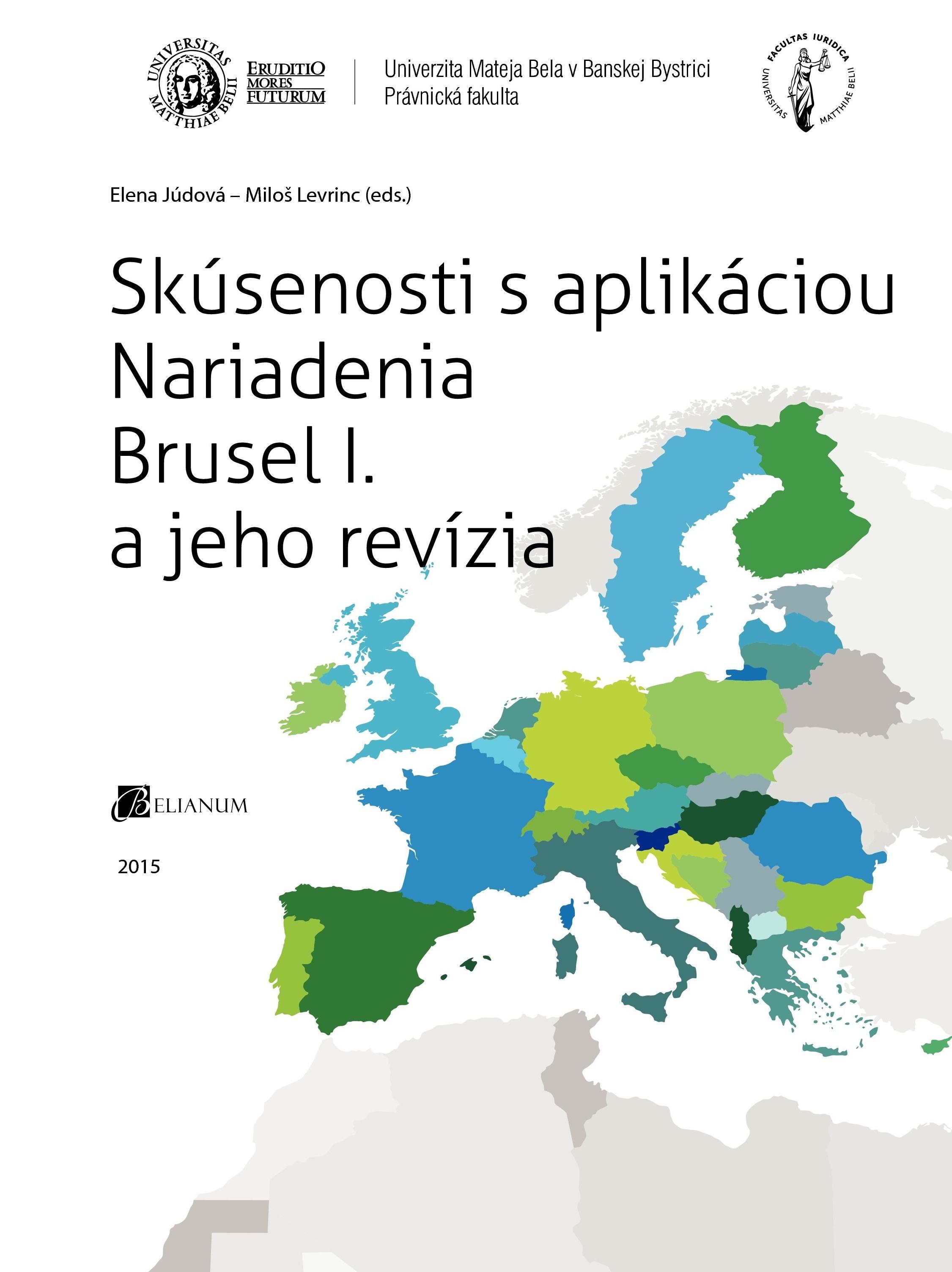Skúsenosti s aplikáciou Nariadenia Brusel I. a jeho revízia