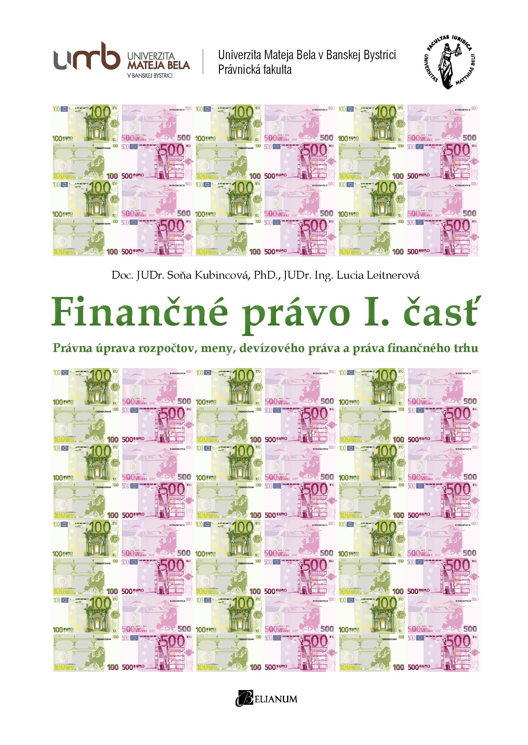 Finančné právo I. časť. Právna úprava rozpočtov, menové právo, devízové právo, právo finančného trhu.