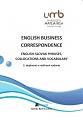 English Business Correspondence. English – Slovak phrases, collocations and vocabulary