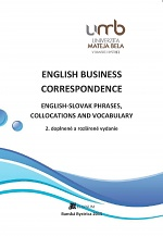 English Business Correspondence. English – Slovak phrases, collocations and vocabulary