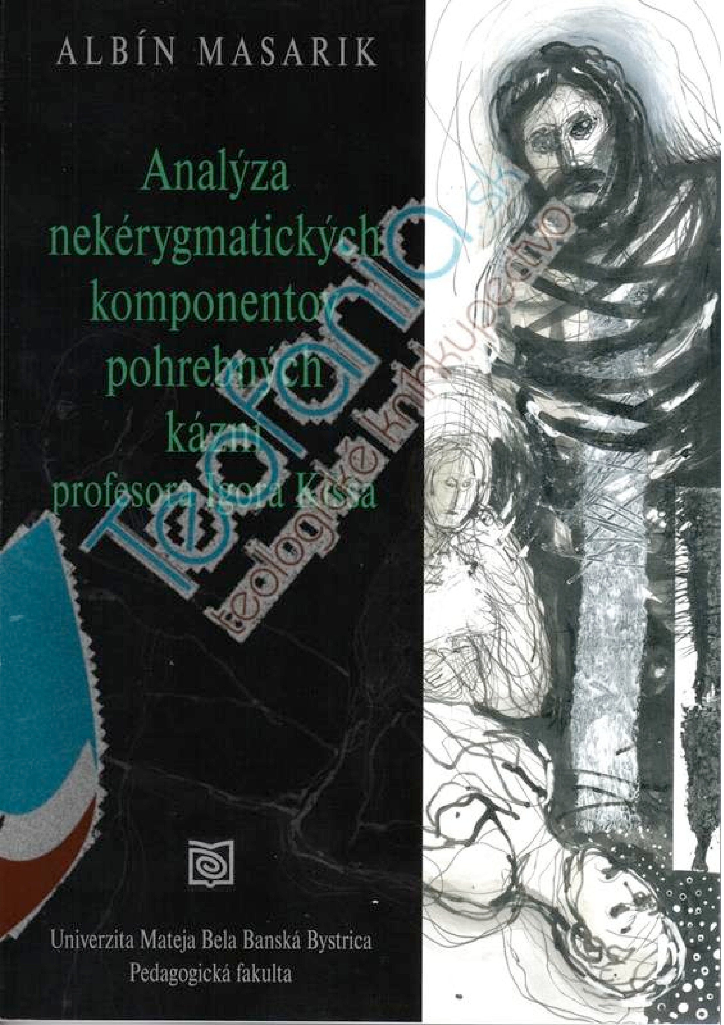 Analýza nekérygmatických komponentov pohrebných kázní profesora Igora Kišša