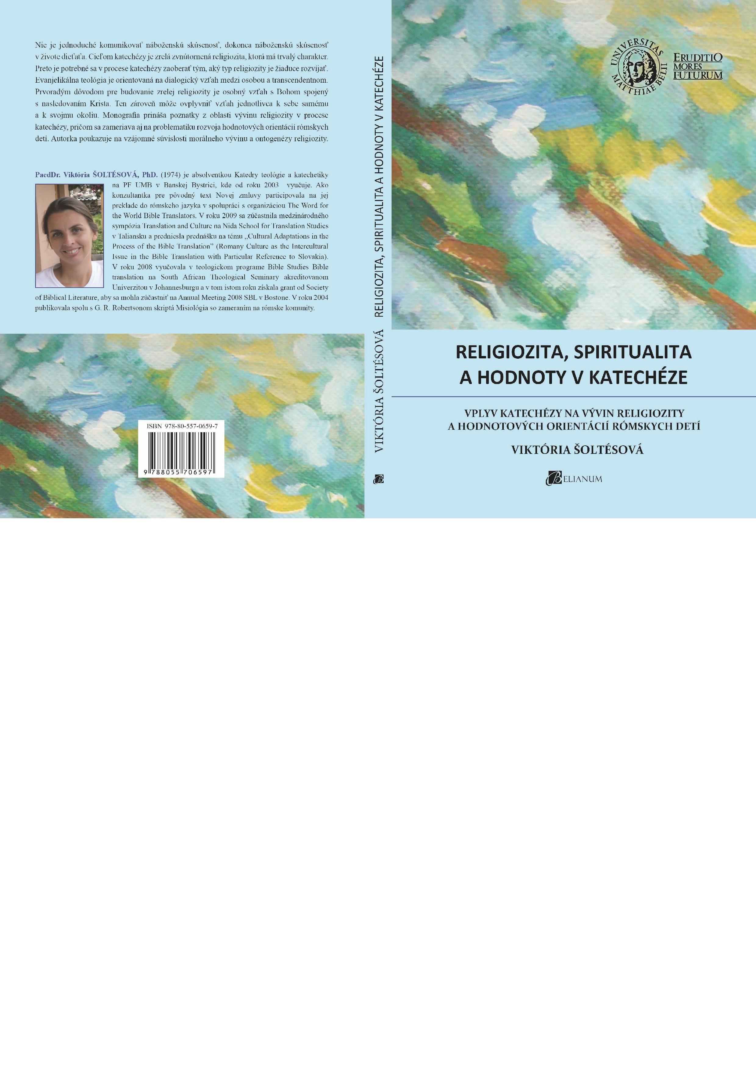 Religiozita, spiritualita a hodnoty v katechéze: vplyv katechézy na vývin religiozity a hodnotových orientácií rómskych detí