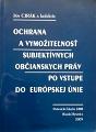Ochrana a vymožiteľnosť subjektívnych občianskych práv po vstupe do Európskej únie