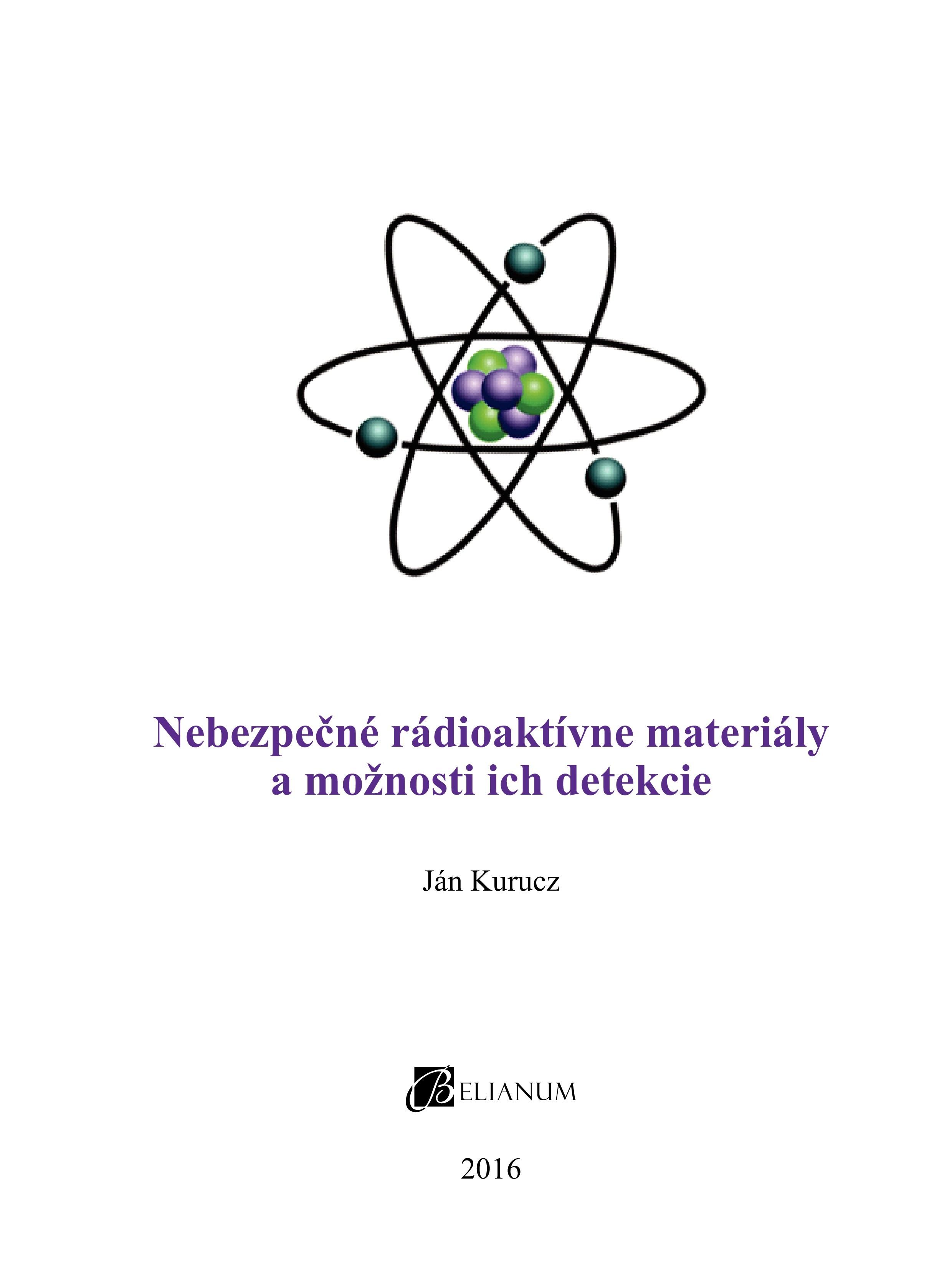 Nebezpečné rádioaktívne materiály a možnosti ich detekcie