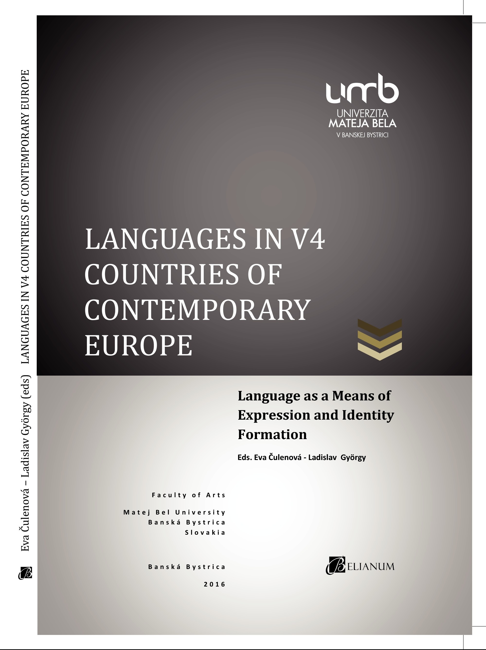 Languages in V4 Countries of contemporary Europe. Languages as a Means of Expression and Identity Formation