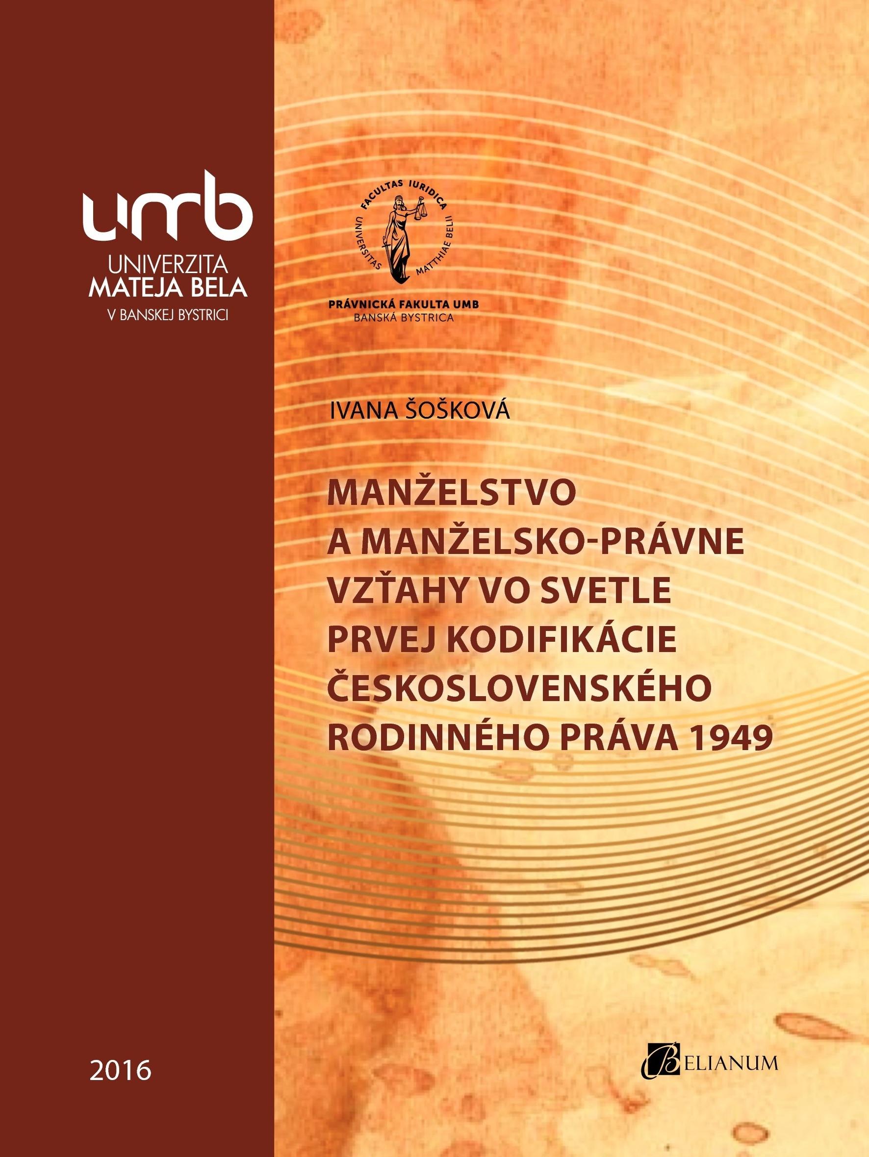Manželstvo a manželsko-právne vzťahy vo svetle prvej kodifikácie československého rodinného práva 1949