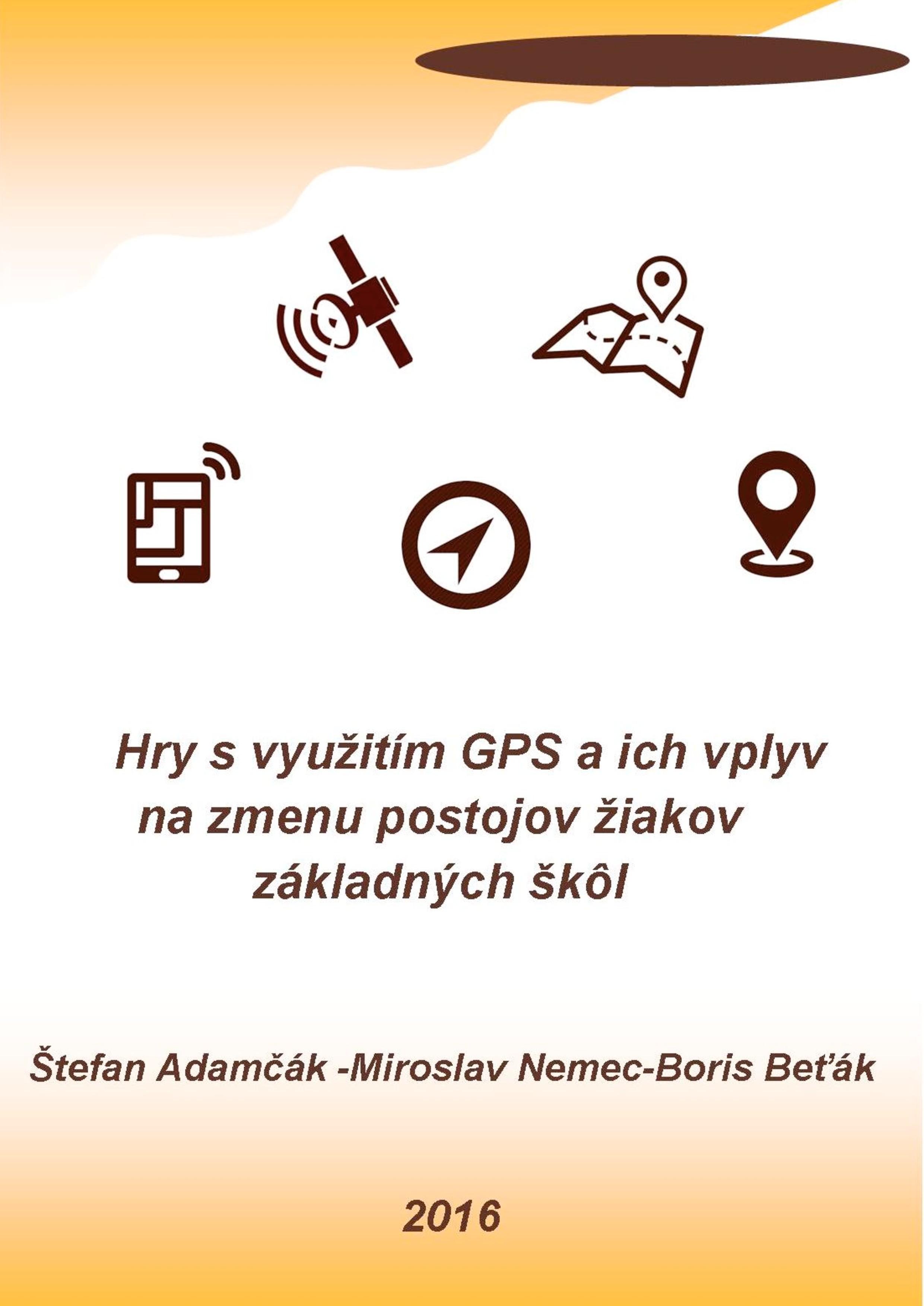 Hry s využitím GPS a ich vplyv na zmenu postojov žiakov základných škôl