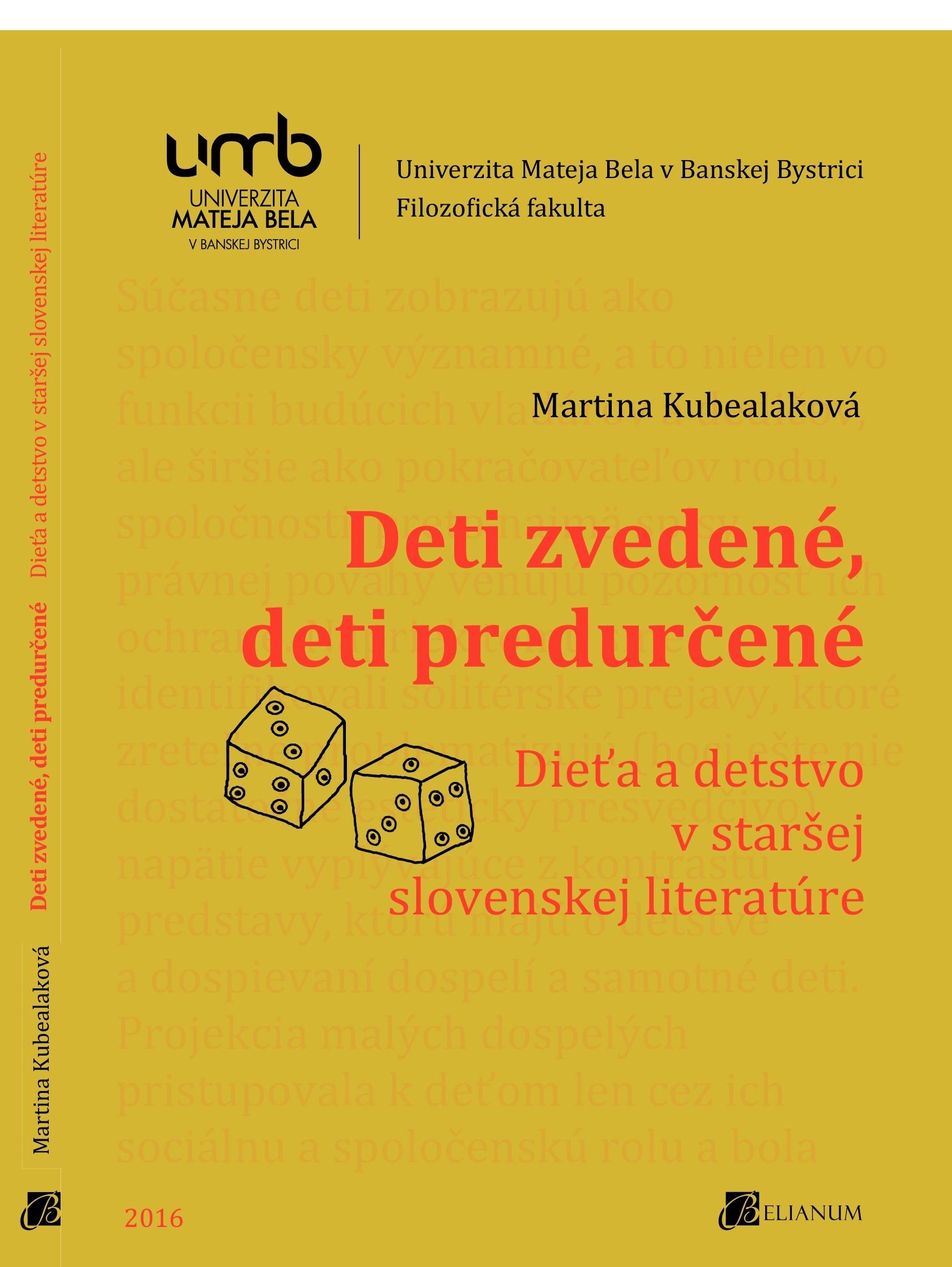 Deti zvedené, deti predurčené: Dieťa a detstvo v staršej slovenskej literatúre