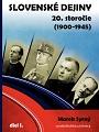Slovenské dejiny. 20. storočie (1900-1945). Diel I.