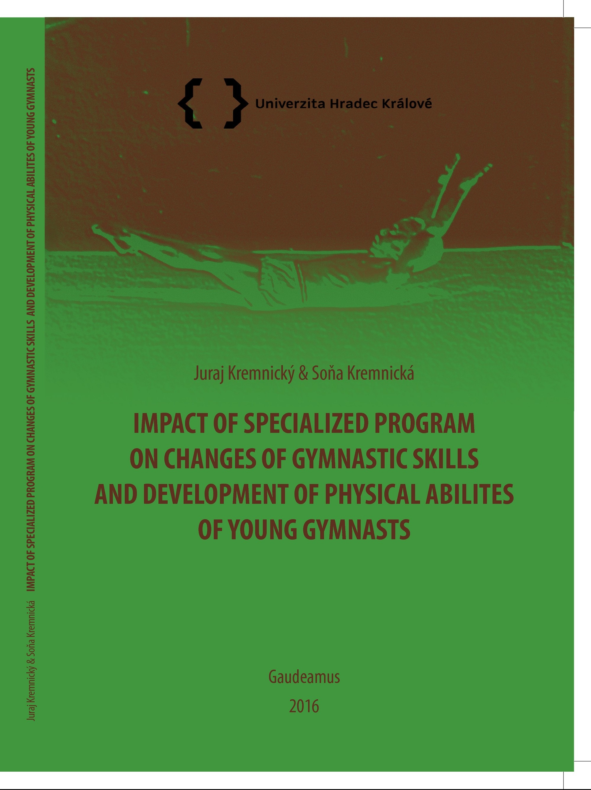 Impact of Specialized Program on Chages of Gymnastic Skills and Development of Physical Abilites of Young Gymnasts