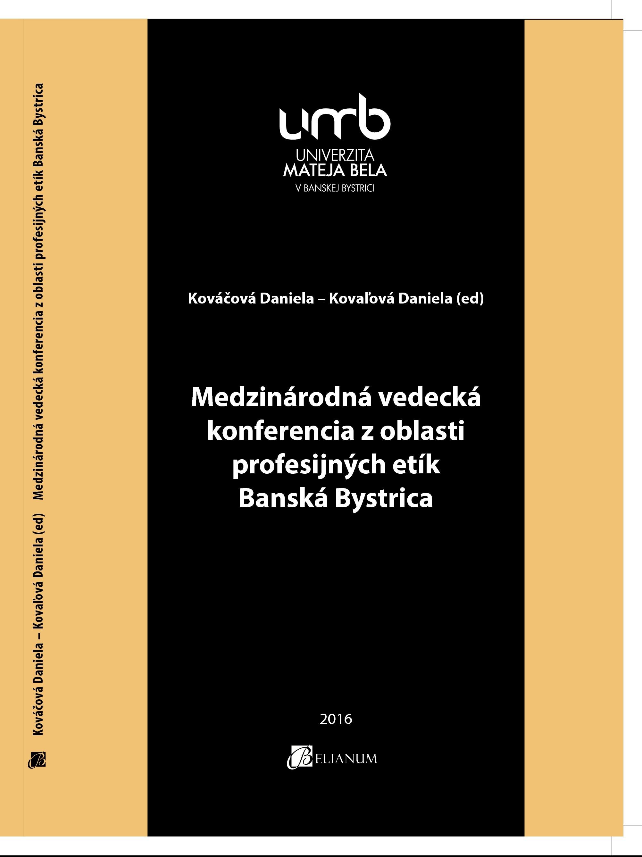 Medzinárodná vedecká konferencia z oblasti profesijných etík Banská Bystrica