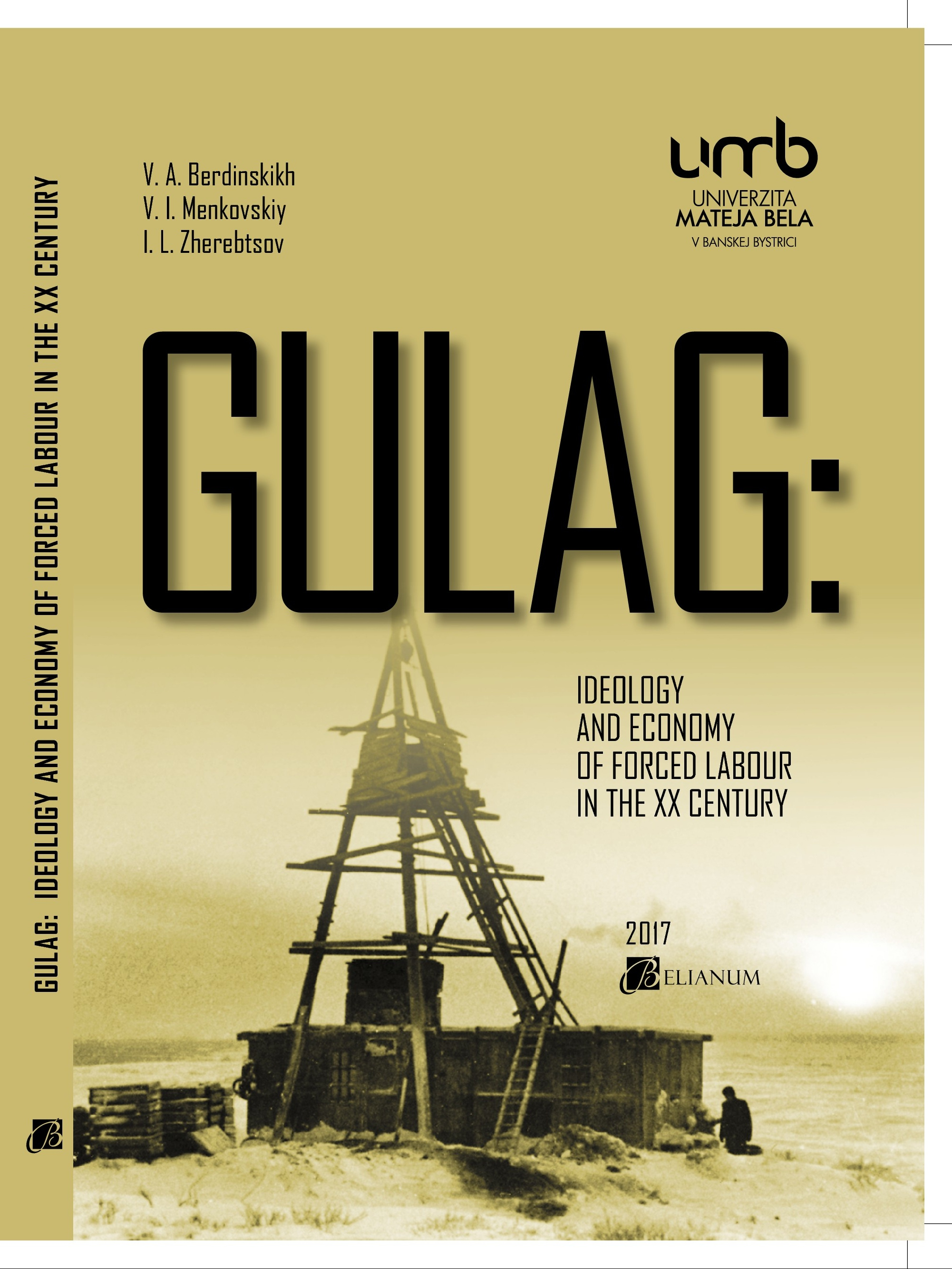 GULAG: IDEOLOGY AND ECONOMY OF FORCED LABOUR IN THE XX CENTURY
