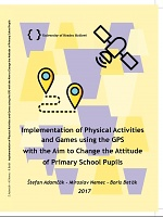 Implementation of Physical Activities and Games using the GPS with the Aim to Change the Attitude of Primary School Pupils