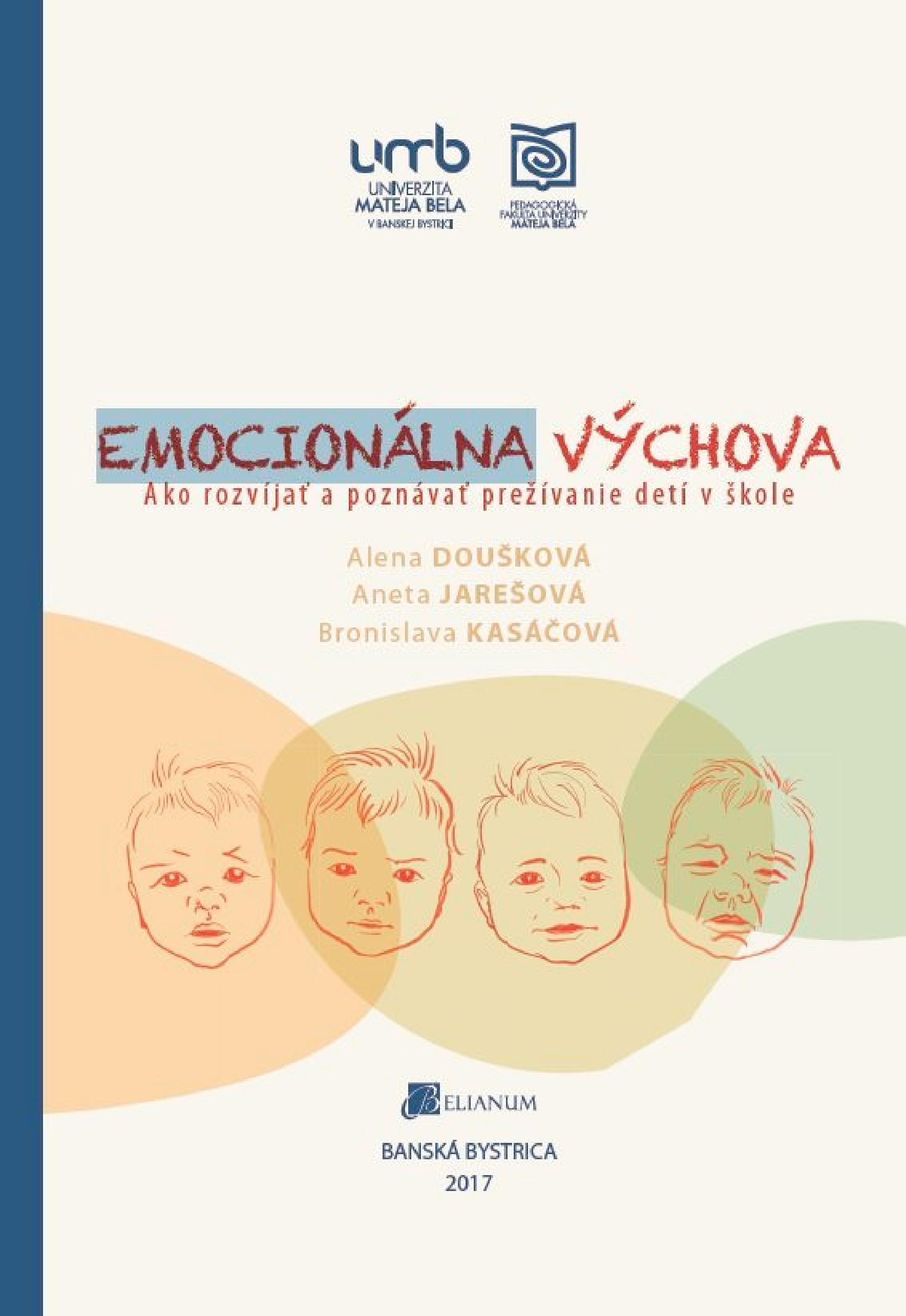 Emocionálna výchova. Ako rozvíjať a poznávať prežívanie detí v škole.