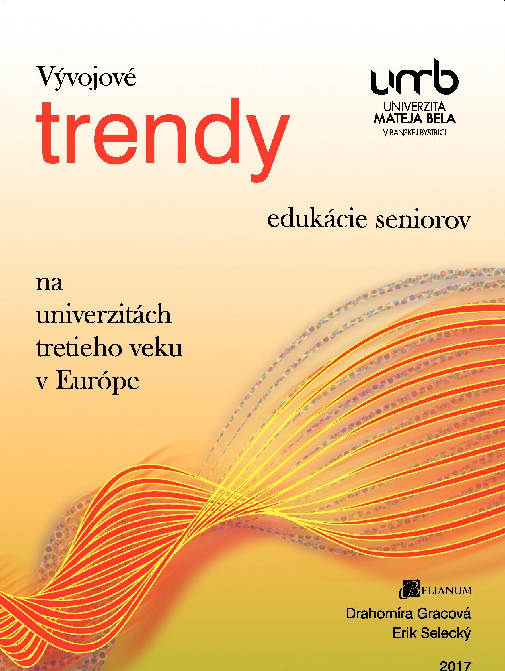 Vývojové trendy edukácie seniorov na univerzitách tretieho veku v Európe