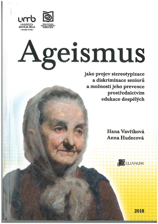 Ageismus jako projev stereotypizace a diskriminace senioru a možnosti jeho prevence prostřednictvím edukace dospělých