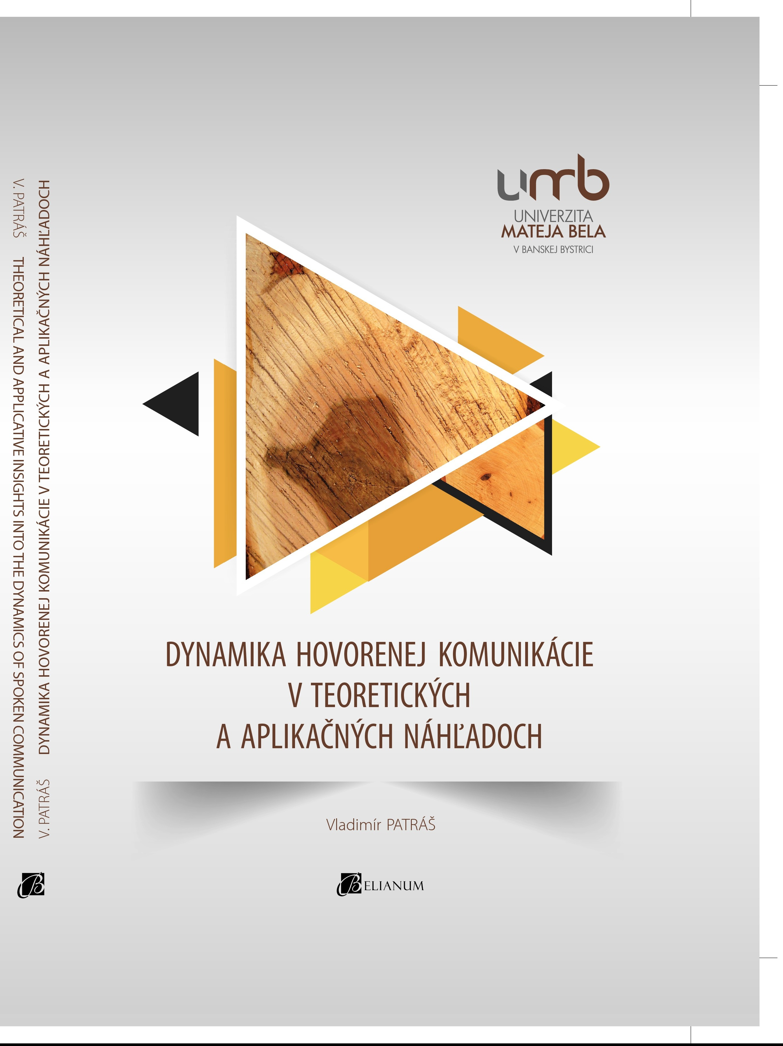 Dynamika hovorenej komunikácie v teoretických a aplikačných náhľadoch
