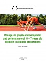 Changes in physical development and performance of  6 – 7 years old children in athletic preparations