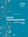 Kapitoly z medicínskeho práva. II. Doplnené a prepracované vydanie