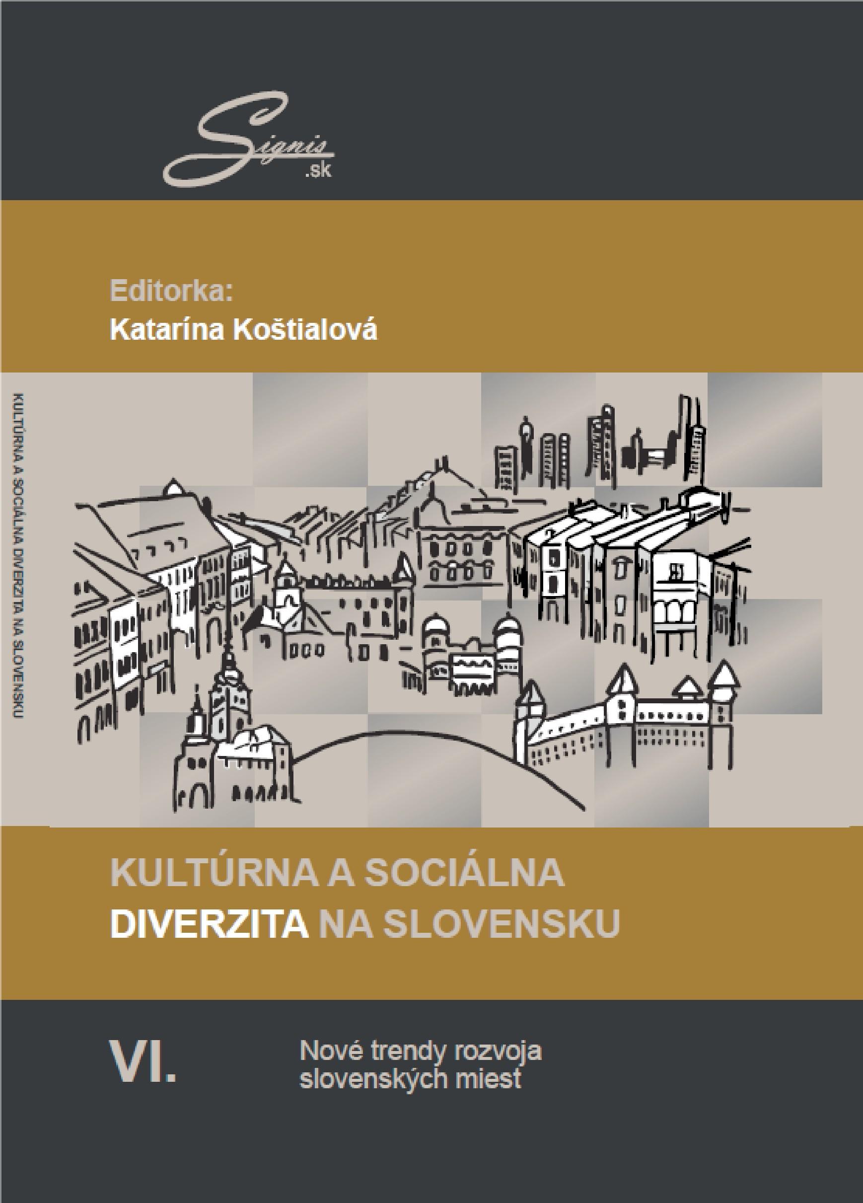 Kultúrna a sociálna diverzita na Slovensku VI. Nové trendy rozvoja slovenskýhc miest