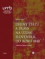 Dejiny štátu a práva na území Slovenska do roku 1848 (Druhé prepracované a rozšírené vydanie)