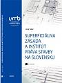 Superficiálna zásada a inštitút práva stavby na Slovensku