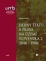 Dejiny štátu a práva na území Slovenska 2 (1848 – 1948)