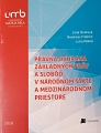 Právna ochrana základných práv a slobôd v národnom štáte a medzinárodnom priestore