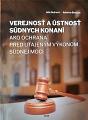 Verejnosť a ústnosť súdnych konaní ako ochrana pred utajeným výkonom súdnej moci