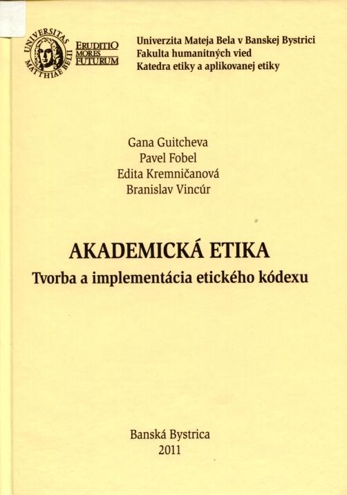 Akademická etika. Tvorba a implementácia etického kódexu.