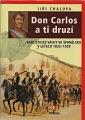 Don Carlos a ti druzí: Karlistické války ve Španělsku v letech 1833 - 1939