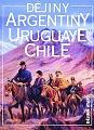 Dějiny Argentiny, Uruguaye, Chile