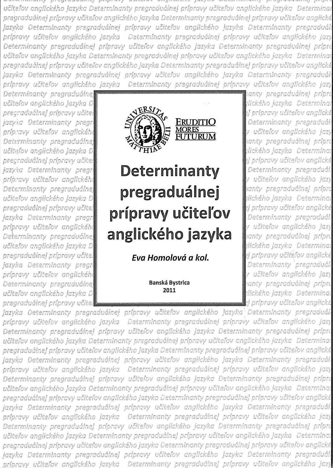 Determinanty pregraduálnej prípravy učiteľov anglického jazyka.