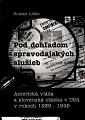 Pod dohľadom spravodajských služieb. Americká vláda a slovenská otázka v USA v rokoch 1939 - 1945