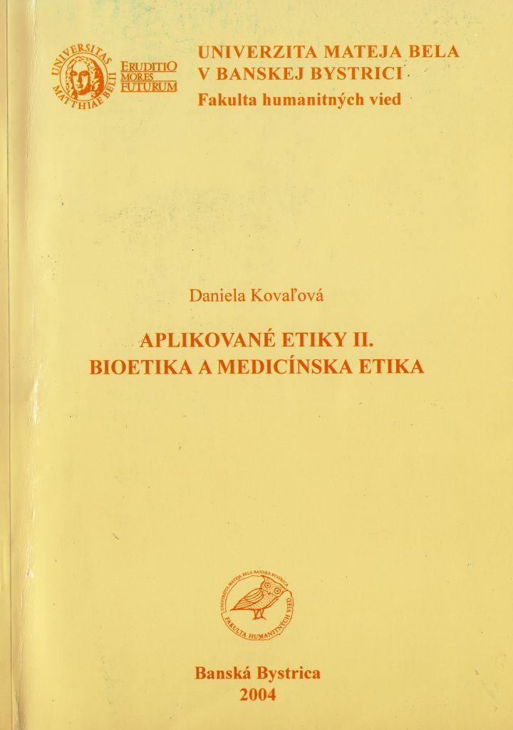 Aplikované etiky II. Bioetika a medicínska etika.